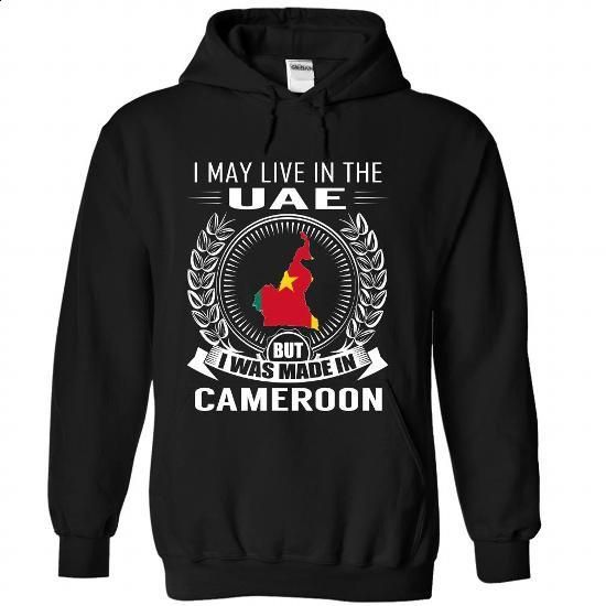 I May Live in the United Arab Emirates But I Was Made in Cameroon  - #t shirt printer #green hoodie. BUY NOW => https://www.sunfrog.com/LifeStyle/I-May-Live-in-the-United-Arab-Emirates-But-I-Was-Made-in-Cameroon-New-qzrhpkvriw-Black-Hoodie.html?60505