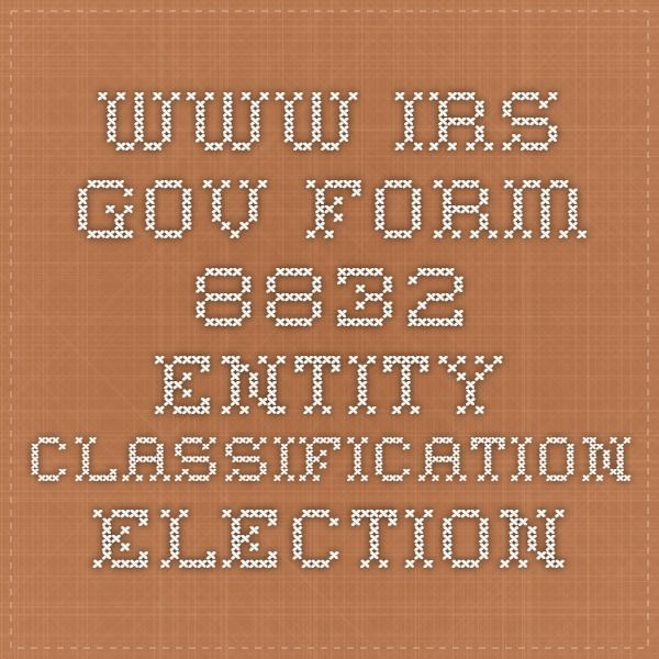 Irs Form 8832 Entity Classification Election Taxes And