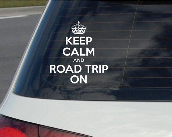Keep Calm and Road Trip On Vinyl Car Decal by artyMAPSvinyl, $7.75 ...