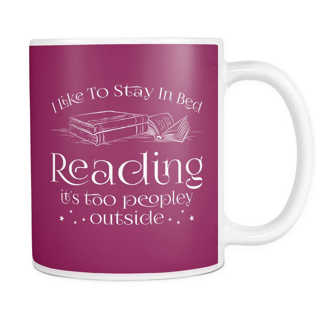I like to stay in bed reading itus too peopley outside mug products