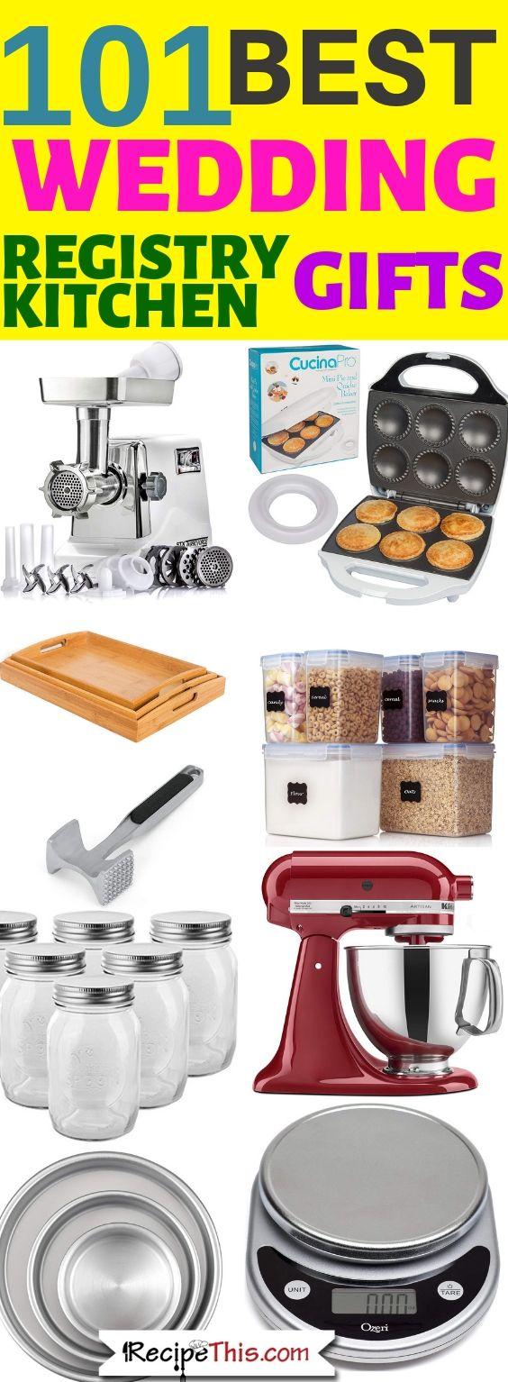 101 Best Wedding Registry Kitchen Gifts Recipe This Kitchen Wedding Registry Best Wedding Registry Kitchen Registry Items