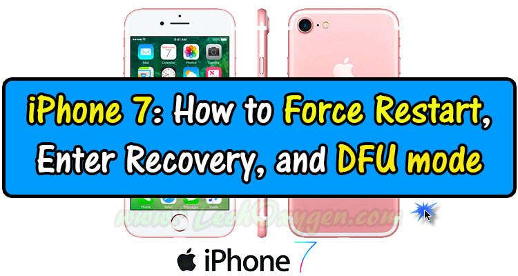 Iphone 7 How To Force Restart Enter Recovery Mode And Dfu Mode
