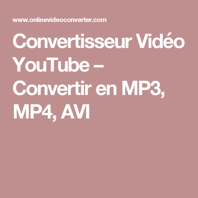 convertisseur vid u00e9o youtube  u2013 convertir en mp3  mp4  avi