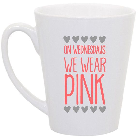 Mean Girls On Wednesdays We Wear Pink Coffee Mug By -1148