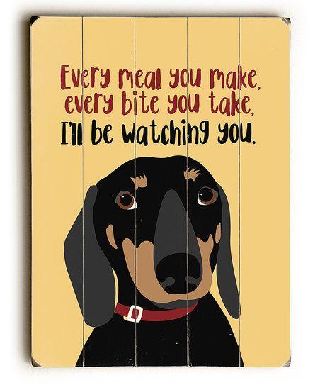Artehouse Every Meal You Make Wall Art Zulily Dachshund Wall