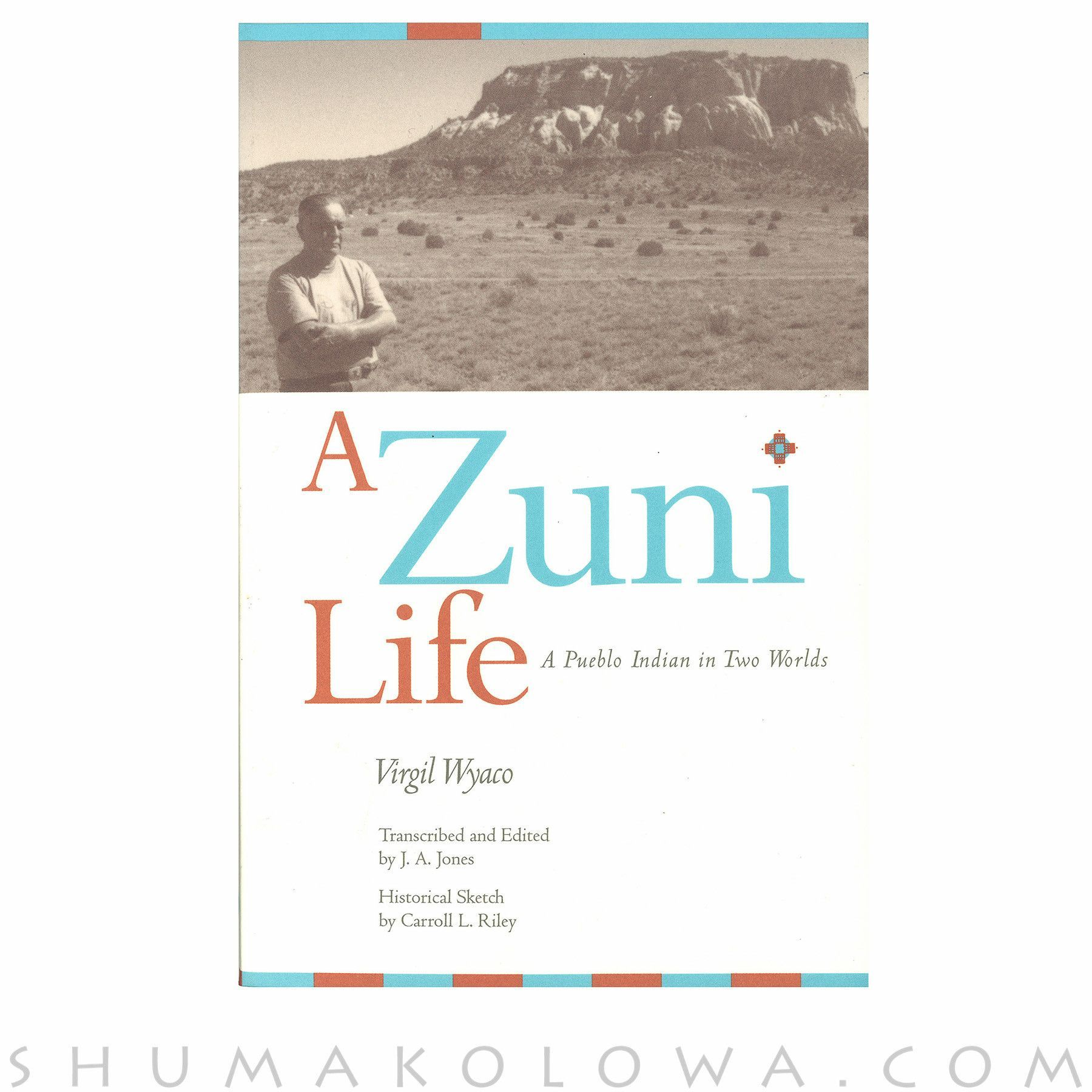 Zuni Life: A Pueblo Indian in Two Worlds