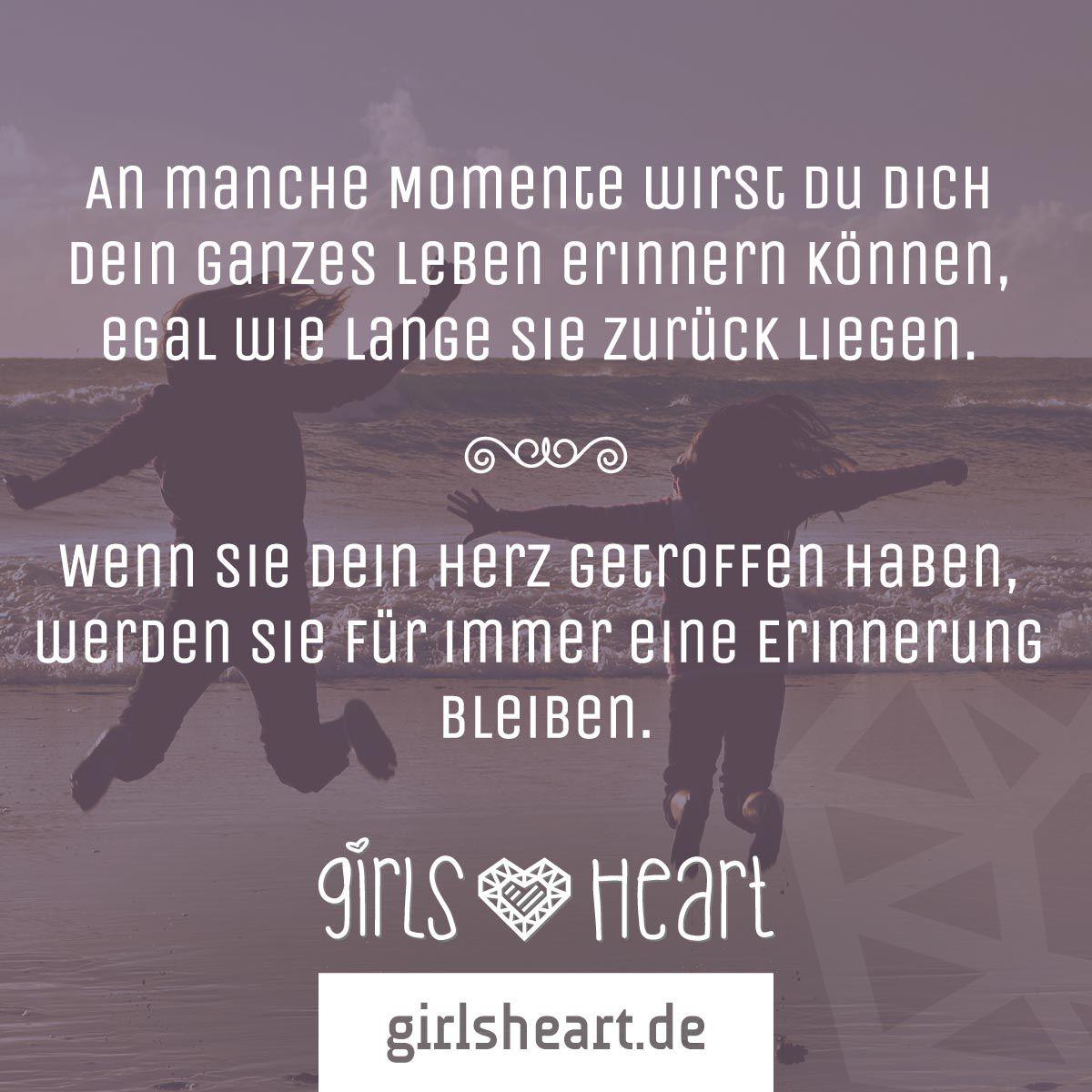 Macht Euch Schöne Erinnerungen Mehr Sprüche Auf Www Girlsheart De