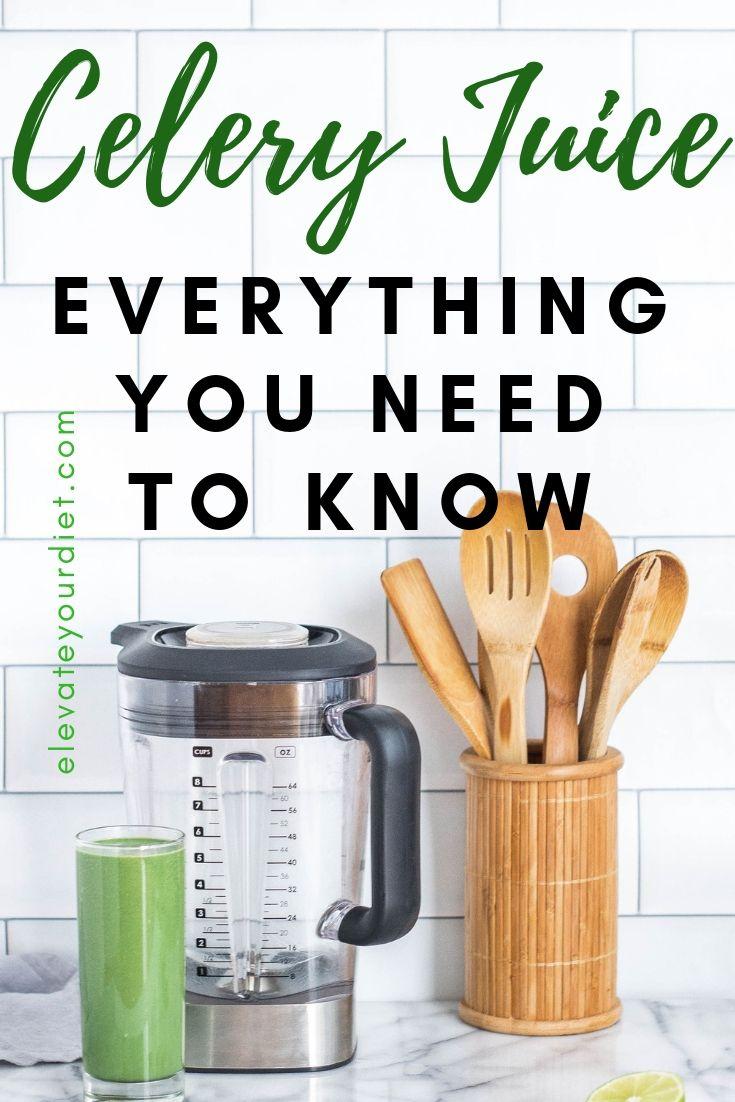 Celery juice everything you need to know celery juice