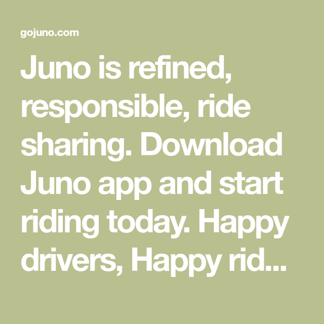 Juno is refined, responsible, ride sharing  Download Juno