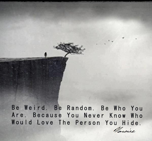 Be Weird. Be Random. Be Who You Are. « hairscapades