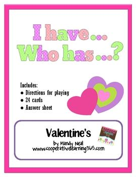 Using this I have..Who has... game, students will have fun listening for clues all related to Valentine's Day. There are a total of 24 cards, direc...