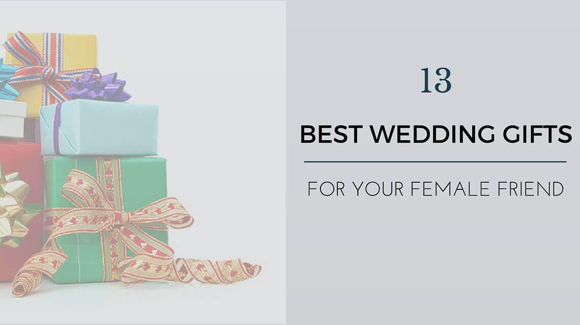 Wedding Gift For Friend Female