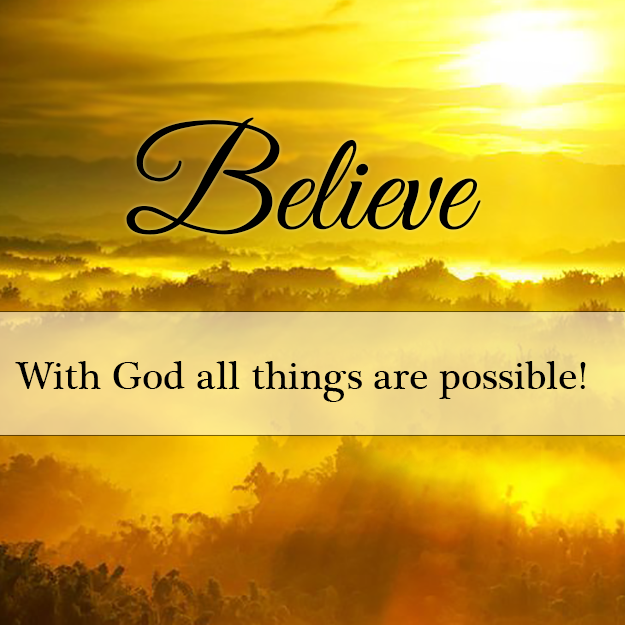 Believe With God All Things Are Possible Quotes Religious God