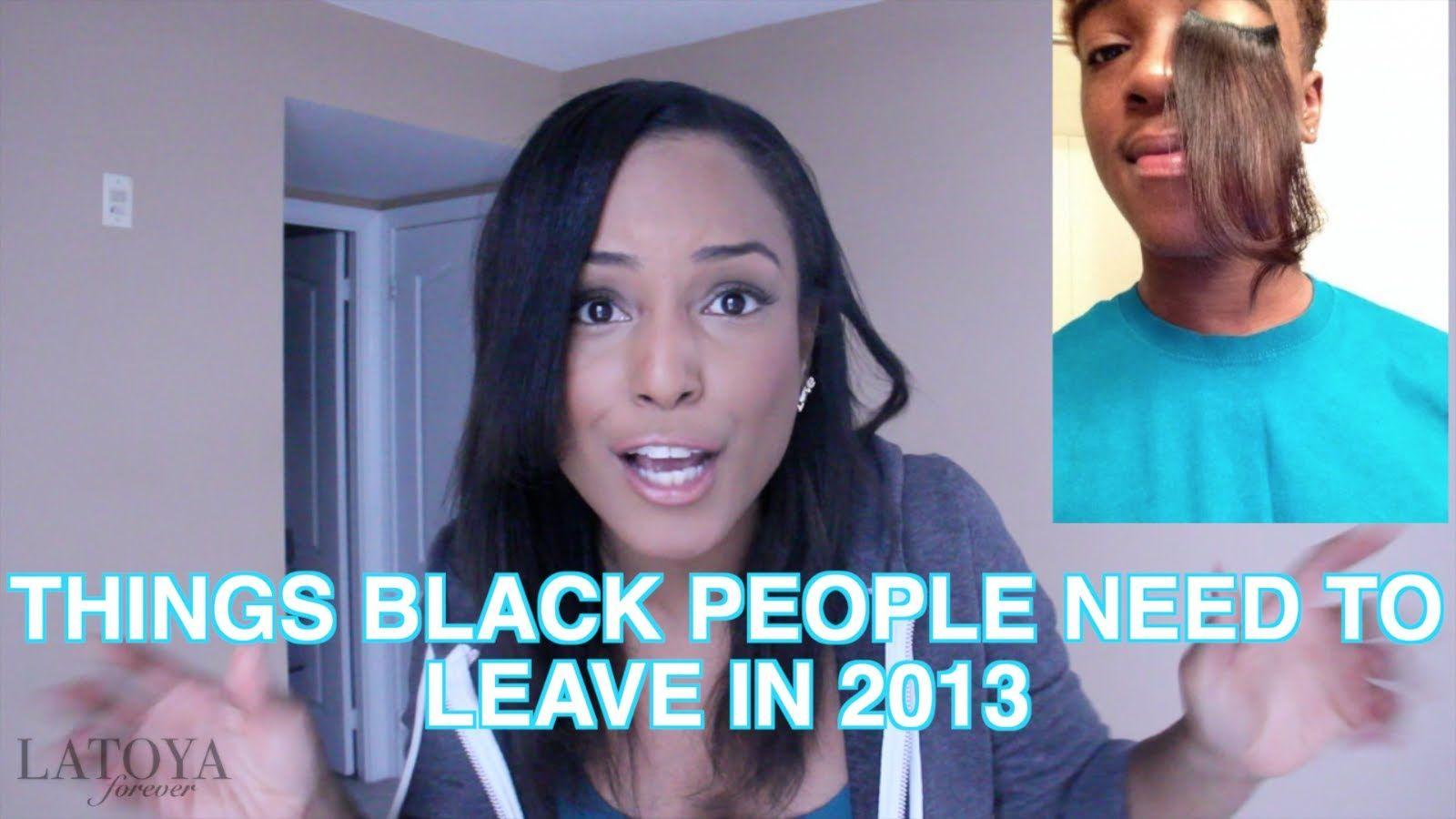 THINGS BLACK PEOPLE NEED TO LEAVE IN 2013