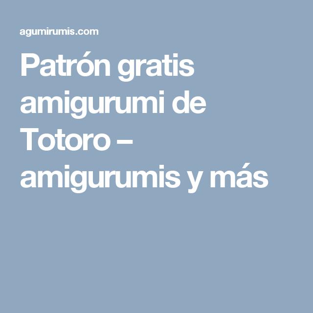 Patrón gratis amigurumi de Totoro – amigurumis y más   amigurumis ...