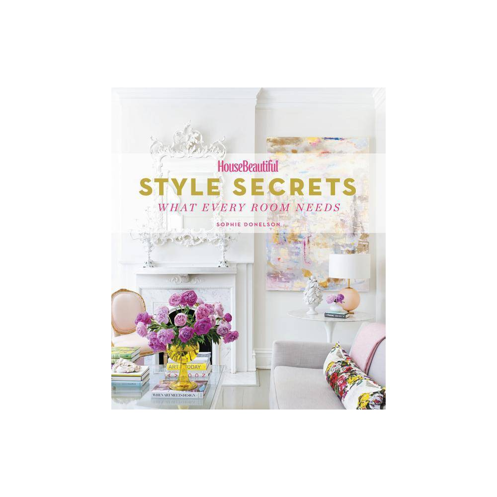 House Beautiful Style Secrets By Sophie Donelson Hardcover