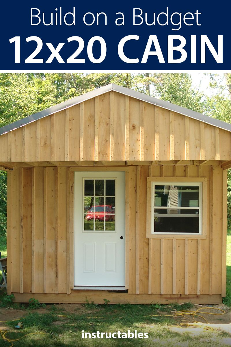 How To Build A 12x20 Cabin On A Budget Building A Cabin Diy Cabin Build Your Own Cabin