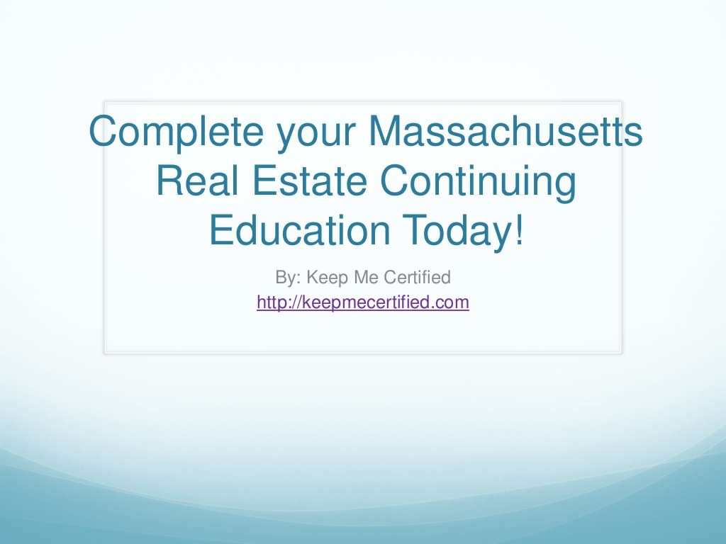 How To Complete Your Real Estate License Continuing Education