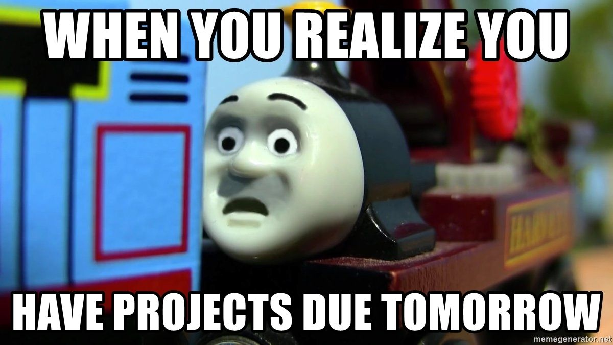 When You Realize You Have Projects Due Tomorrow Wooden Herveh Meme Generator When You Realize Realize Memes