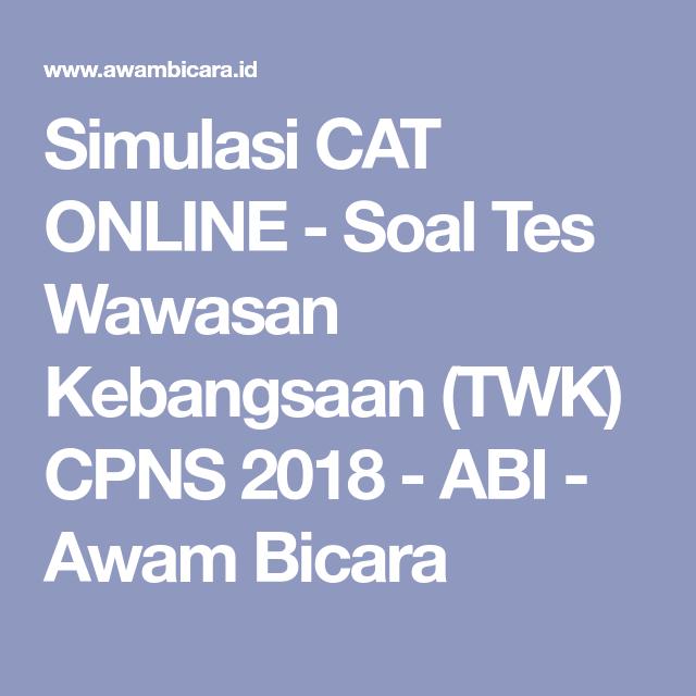 Simulasi Cat Online Tes Skd Cpns 2019 Materi Soal Twk Update Januari 2020 Belajar Pengetahuan Latihan