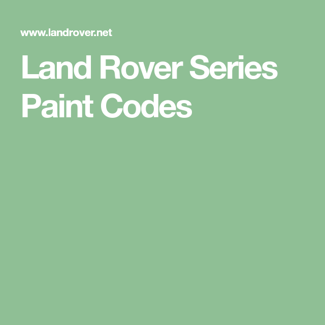 Land Rover Series Paint Codes Land Rover Series Land Rover Paint Code