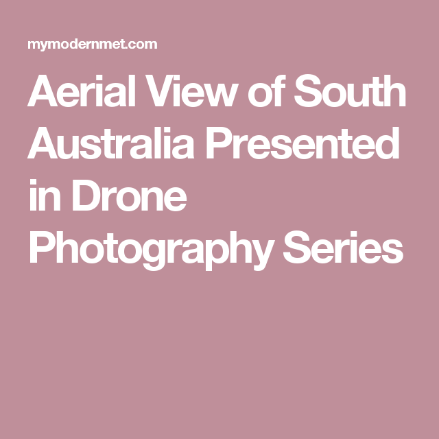 Aerial View of South Australia Presented in Drone Photography Series
