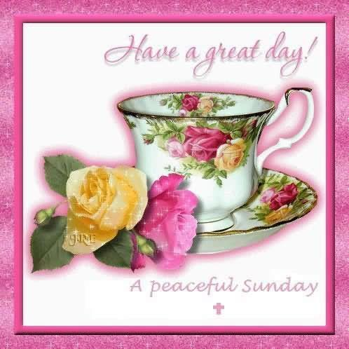 Have A Great Day And Peaceful Sunday Sunday Sunday Quotes Sunday Images  Sunday Pictures Sunday Quotes Pictures Gallery