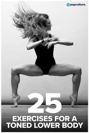 How Low Can You Go? 25 Moves to Sculpt Your Lower Body -  25 Exercises For Women For a Toned Lower B...