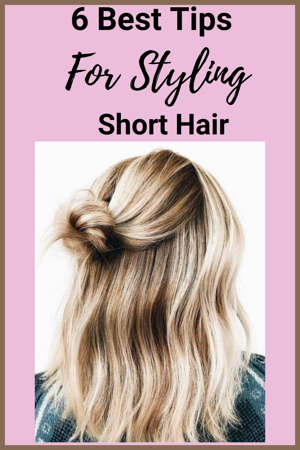6 Best Tips For Styling Short Hair That Include Hairstyles In 2020 Short Hair Styles Short Hair Styles Easy Hair Styles