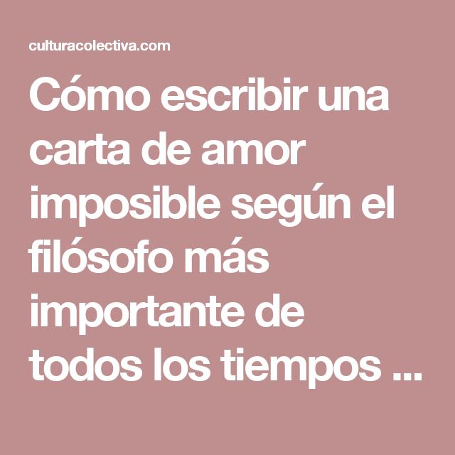 Una Carta Para Un Amor Imposible Como Escribir Una Carta De Amor Imposible Segun El Filosofo Mas