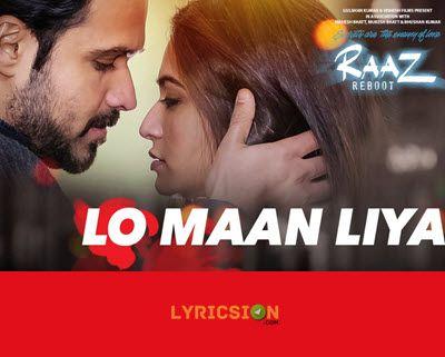 Lo Maan Liya Lyrics from Raaz Reboot song sung by Arijit Singh. The Lyrics of…
