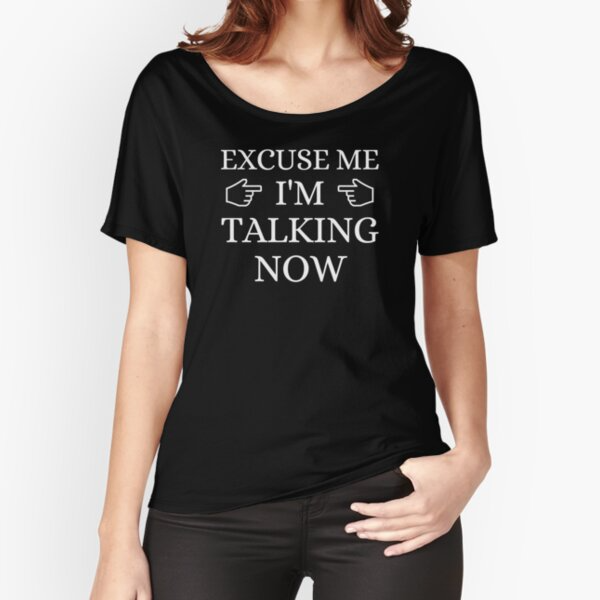 Excuse Me I M Talking Now Kamala Harris Vice Presidential Debate 2020 Speaking Up For Joe Biden Relaxed Fit T Shirt By Sea Stories In 2020 Shirts T Shirts For Women Relaxed Fit