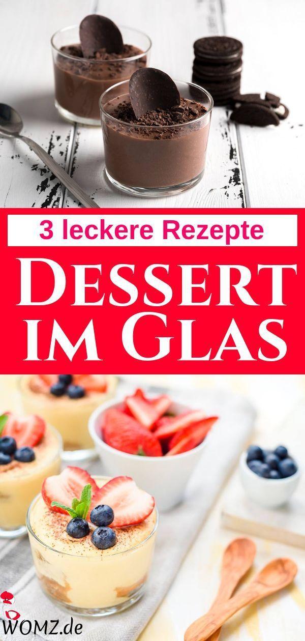 Dessert im Glas: Meine 3 besten Rezepte zum Nachmachen - WOMZ #fingerfoodrezepteschnelleinfach
