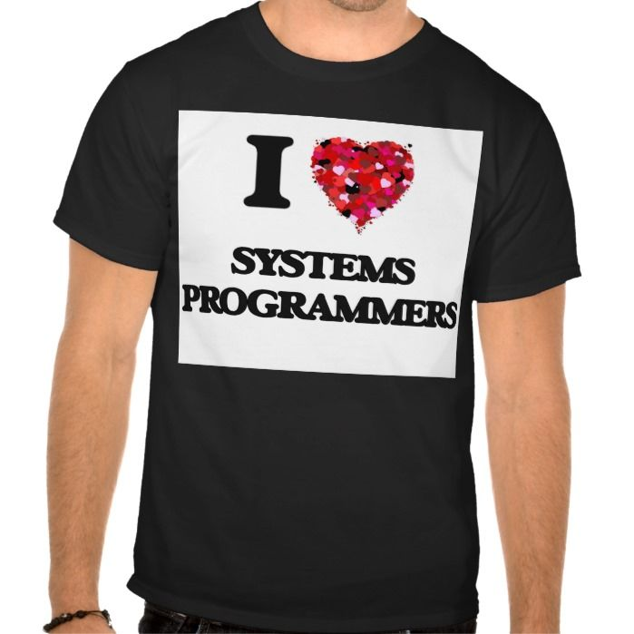 I love Systems Programmers T Shirt, Hoodie Sweatshirt