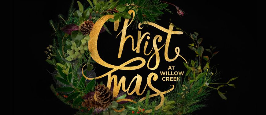 Willow Creek Christmas 2015 | South Barrington, IL | iTickets