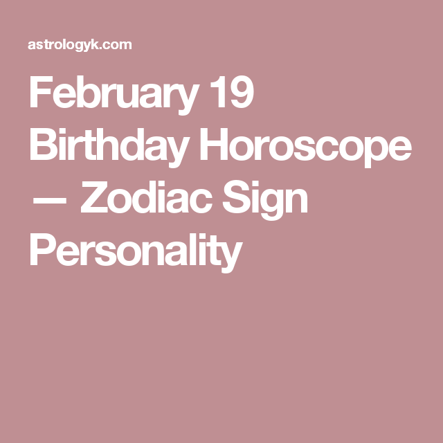 February 19 Pisces Personality
