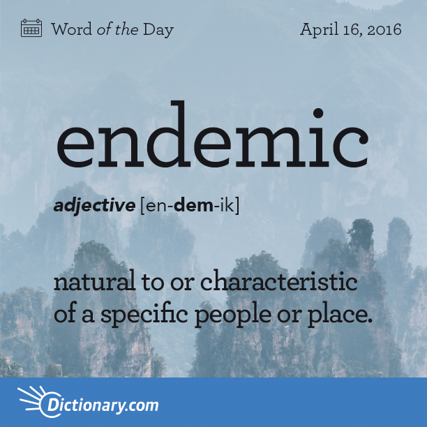 Dictionary.comu0027s Word Of The Day   Endemic   Natural To Or Characteristic  Of A