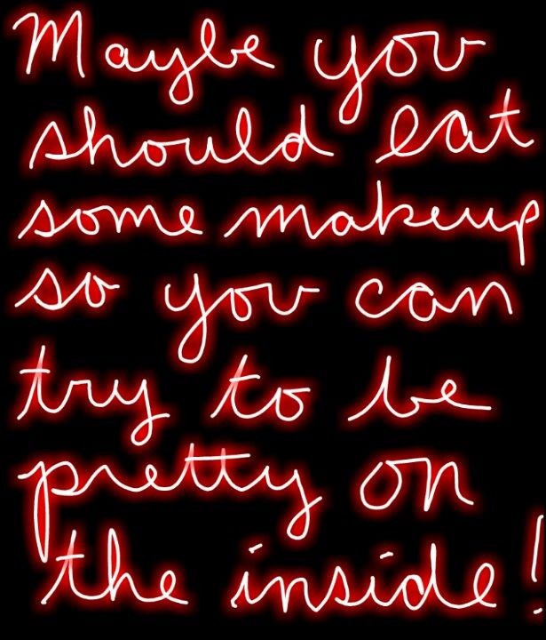Maybe You Should Eat Some Makeup Neon Signs Quotes Eat
