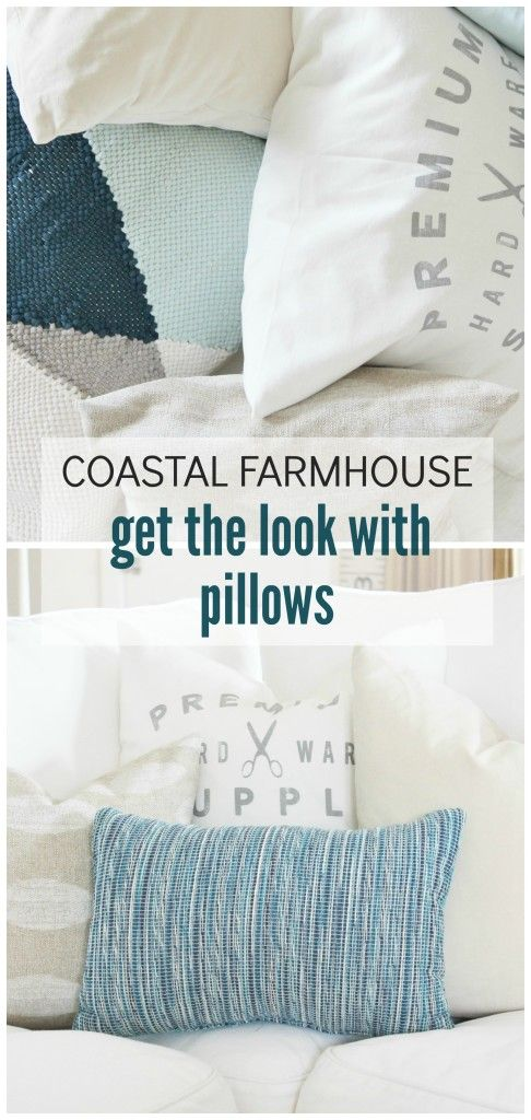 Coastal Farmhouse Get The Look With Pillows Diy Your Home