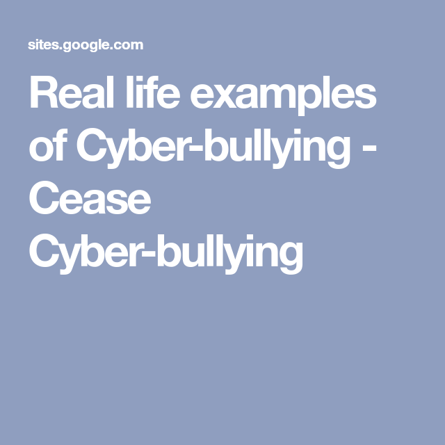 Real Life Examples Of Cyber Bullying Cease Cyber Bullying