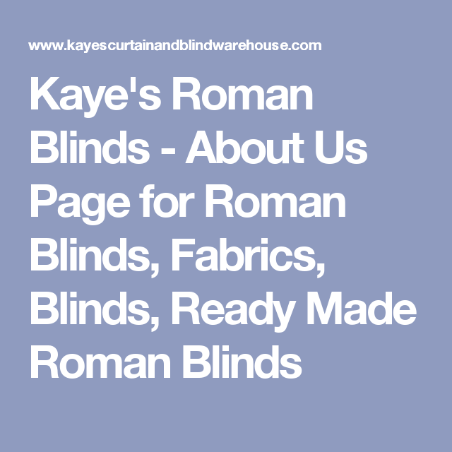 Kaye's Roman Blinds - About Us Page for Roman Blinds, Fabrics, Blinds,  Ready Made Roman Blinds
