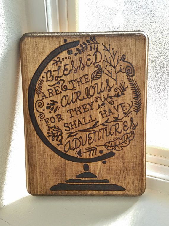Blessed are the curious for they shall have adventures // Wood Burned Plaque