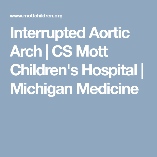 Interrupted Aortic Arch | CS Mott Children's Hospital