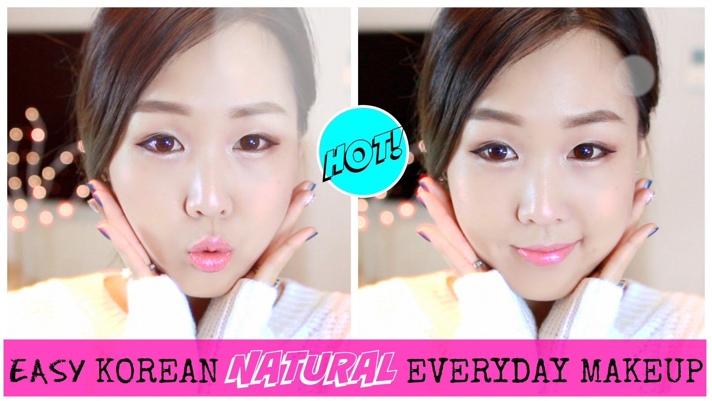 HOT! Easy Korean Natural Everyday Makeup♥ 남자들이 좋아하는 최신 네추럴