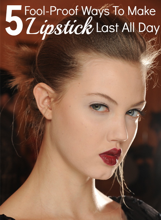 5 FoolProof Ways to Make Lipstick Last All Day How to