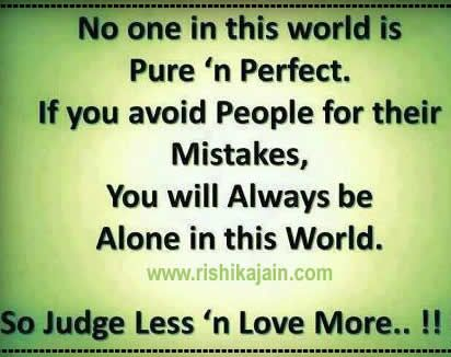 Judge Less Love More Perfection Quotes Wisdom Quotes Wisdom Quotes Life