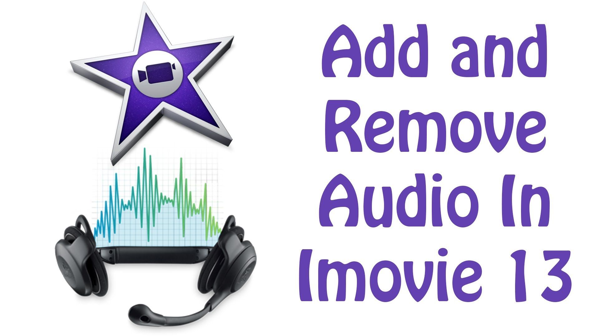 iMoive 2013 Tutoiral - How To Add and Remove Audio