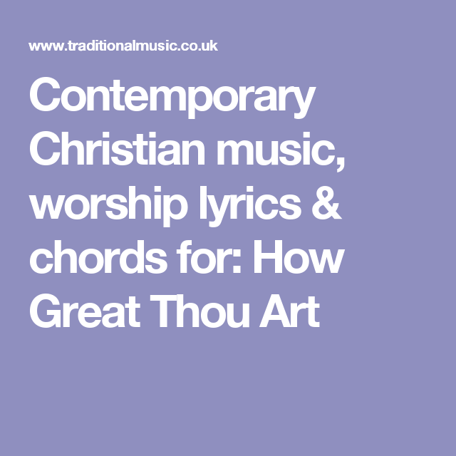 Contemporary Christian music, worship lyrics & chords for: How Great ...