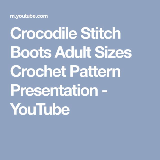 Crocodile Stitch Boots Adult Sizes Crochet Pattern Presentation ...
