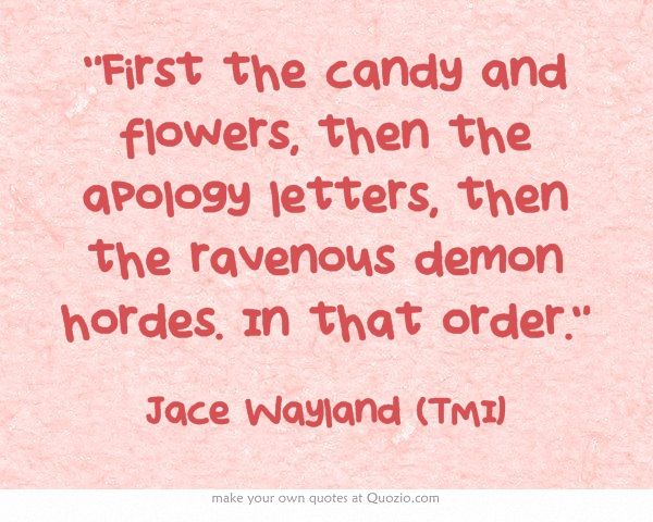 First the candy and flowers, then the apology letters, then the - how to make an apology letter